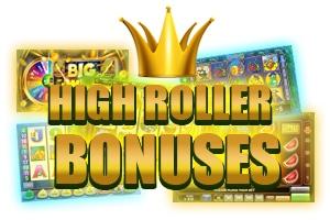 High Roller Bonuses